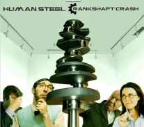 Human Steel - Crankshaft Crash
