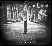 monoLight - How Close am I?